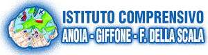 """Istituto Comprensivo """"Anoia - Giffone - F. Della Scala"""""""